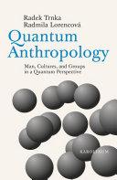 Quantum Anthropology