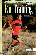 The Triathlete s Guide to Run Training