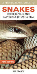 Photographic Guide to Snakes  Other Reptiles and Amphibians of East Africa