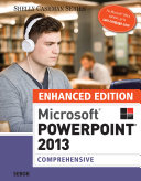 Enhanced Microsoft PowerPoint 2013: Comprehensive