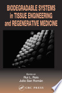 Biodegradable Systems In Tissue Engineering And Regenerative Medicine Book PDF