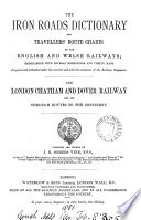 The iron roads dictionary and travellers route charts of the English and Welsh railways