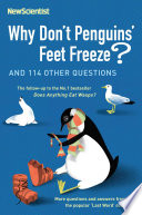 """""""Why Don't Penguins' Feet Freeze?: And 114 Other Questions"""" by Mick O'Hare"""