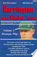 """Harrington on Hold 'em: Expert Strategy for No-limit Tournaments. Volume I: Strategic Play"" by Dan Harrington, Bill Robertie"