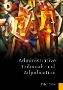 Administrative Tribunals and Adjudication