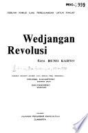 Wedjangan revolusi, karya Bung Karno. Sebuah kamus ilmu perdjuangan untuk rakjat, disusun menurut alfabet oleh sebuah team perangkai: Djuhartono [dan] Gan Kangseng