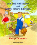 Dan the Handyman and Betty Busy s Cottage