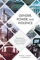 Gender, power, and violence : responding to sexual and intimate partner violence in society today