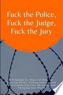 Fuck the Police, Fuck the Judge, Fuck the Jury