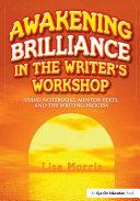 Awakening Brilliance in the Writer's Workshop