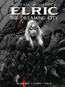 Pdf Michael Moorcock's Elric Vol. 4: The Dreaming City