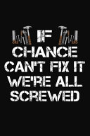 Pdf If Chance Can't Fix It We're All Screwed