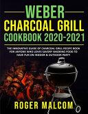 Weber Charcoal Grill Cookbook 2020 2021 Book PDF