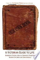 Our Own Book A Victorian Guide To Life