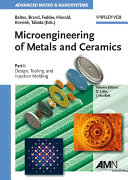 Microengineering of Metals and Ceramics  Part I Book