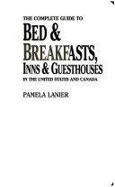 The Complete Guide to Bed and Breakfasts  Inns and Guesthouses