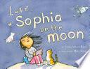 Love  Sophia on the Moon
