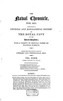 The Naval Chronicle  Containing a General and Biographical History of the Royal Navy of the United Kingdom  with a Variety of Original Papers on Nautical Subjects