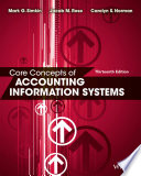 Core Concepts of Accounting Information Systems, 13th Edition