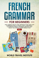 French Grammar for Beginners Vol 1