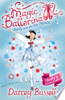 Holly and the Ice Palace  Magic Ballerina  Book 17