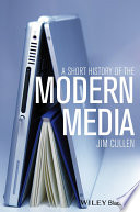 A Short History of the Modern Media