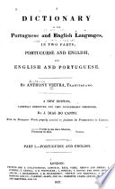 A Dictionary of the Portuguese and English Languages, in Two Parts  : Portuguese and English, and English and Portuguese , Volume 1
