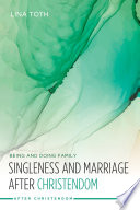 Singleness and Marriage after Christendom