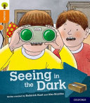 Oxford Reading Tree Explore With Biff Chip And Kipper Oxford Level 6 Seeing In The Dark