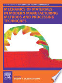 Mechanics Of Materials In Modern Manufacturing Methods And Processing Techniques Book PDF