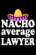 Nacho Average Lawyer