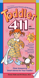 Toddler 411: Clear Answers & Smart Advice For Your Toddler (4th edition)_