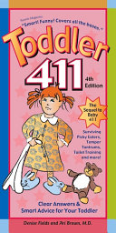 Toddler 411 Clear Answers Smart Advice For Your Toddler 4th Edition