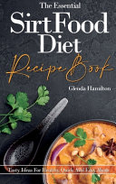 The Essential Sirtfood Diet Recipe Book