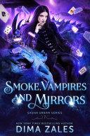 Pdf Smoke, Vampires, and Mirrors (Sasha Urban Series: Book 7) Telecharger