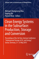 Clean Energy Systems in the Subsurface  Production  Storage and Conversion