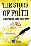 THE STORY OF FAITH BETWEEN PHILOSOPHY, SCIENCE, AND THE QUR'AN