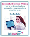 Successful Business Writing. How to Write Business Letters, Emails, Reports, Minutes and for Social Media. Improve Your English Writing and Grammar. I
