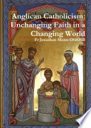 Anglican Catholicism  Unchanging Faith in a Changing World