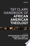 T T Clark Handbook Of African American Theology