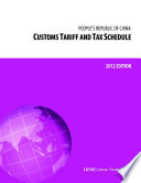Customs Tariff and Tax Schedule of the People s Republic of China  2012 Edition Book
