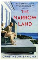 The narrow land / Christine Dwyer Hickey