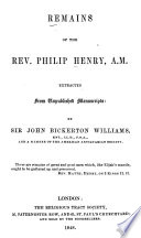 Remains of the Rev  Philip Henry  A M  Extracted from Unpublished Manuscripts