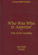 Who Was Who In America With World Notables 1607 2005 Index
