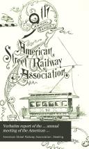 Verbatim Report of the     Annual Meeting of the American Street Railway Association