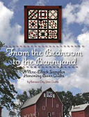 From the Bedroom to the Barnyard  A 9 Block Sampler Honoring Barn Quilts