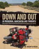 Pdf Down and Out in Patagonia, Kamchatka, and Timbuktu Telecharger