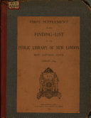 First Supplement to the Finding List of the Public Library of New London  New London  Conn   January  1894