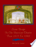 Scene Design in the American Theatre from 1915 to 1960 Book