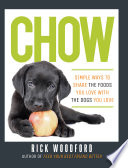 Chow  Simple Ways to Share the Foods You Love with the Dogs You Love